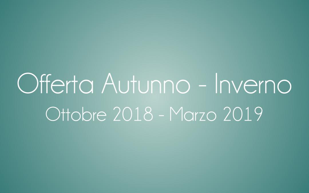 Offerta Ottobre 2018 – Marzo 2019